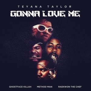 Teyana Taylor - Gonna Love Me (Remix) Ft. Raekwon, Ghostface & Method Man